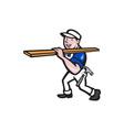Carpenter Worker Carrying Timber Cartoon vector image