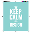 Keep Calm And Design With Print Calibration vector image