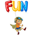 Boy with balloon for word fun vector image