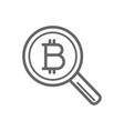 bitcoin search with magnifier line icon vector image