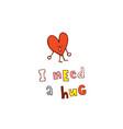 i need a hug vector image