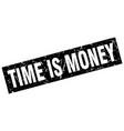 Square grunge black time is money stamp vector image