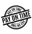pay on time rubber stamp vector image