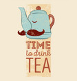 tea typographic vintage style grunge poster vector image