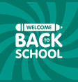 welcome back to school sign logo with pencil vector image