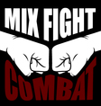 Mix fight combat emblem - collision of two fists vector image vector image