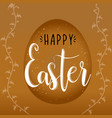 religious holiday happy easter egg on a brown vector image