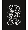 I love you romantic card vector image