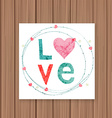 Love card on a wooden background Can be used for vector image