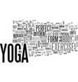 Is yoga the perfect exercise text background word vector image