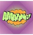 Pop-art comic bubble Amazing text vector image