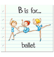 Flashcard letter B is for ballet vector image