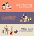 Family Shopping Family Holiday and Family Walk vector image
