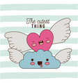 cutest thing poster with heart and cloud with vector image