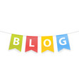 blog word on pennants on rope vector image