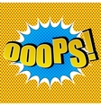 OOOPS comic speech bubble vector image