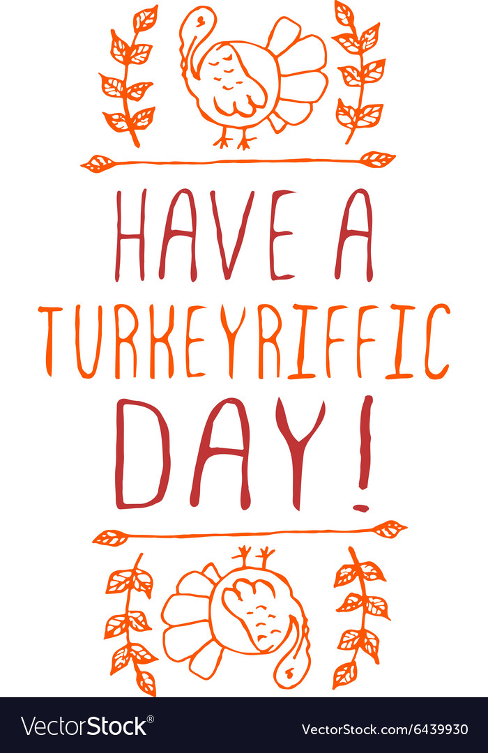Have a turkeyriffic day  typographic element vector