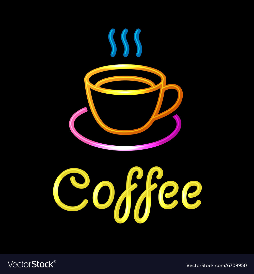 Neon sign with coffee cup on black background vector