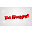 Be happy Inscription on the background bokeh vector image