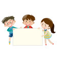three kids holding blank banner vector image
