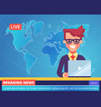 tv newscaster man reporting breaking news vector image vector image
