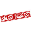 Salary increase square grunge stamp vector image