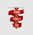 happy fathers day striped red tie with ribbon vector image
