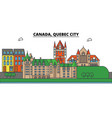 canada quebec city city skyline architecture vector image