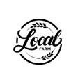 Local farm hand written lettering logo label vector image