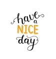 Hane a nice day inspirational card vector image