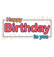 Happy birthday celebration type font design vector image