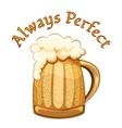 Always Perfect beer poster vector image