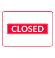 closed sign red vector image