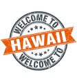 welcome to Hawaii orange round ribbon stamp vector image