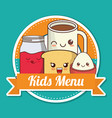 kids menu breakfast nutrition kawaii design vector image