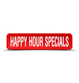 happy hour specials red 3d square button on white vector image