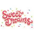 sweet dreams lettering vector image