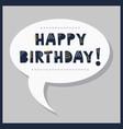 Cute happy birthday message in speech bubble vector image