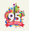 Happy birthday 95 year greeting card poster color vector image