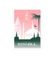 trip to istanbul travel poster template vector image