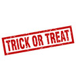 Square grunge red trick or treat stamp vector image