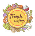 french cuisine hand drawn menu design with cheese vector image
